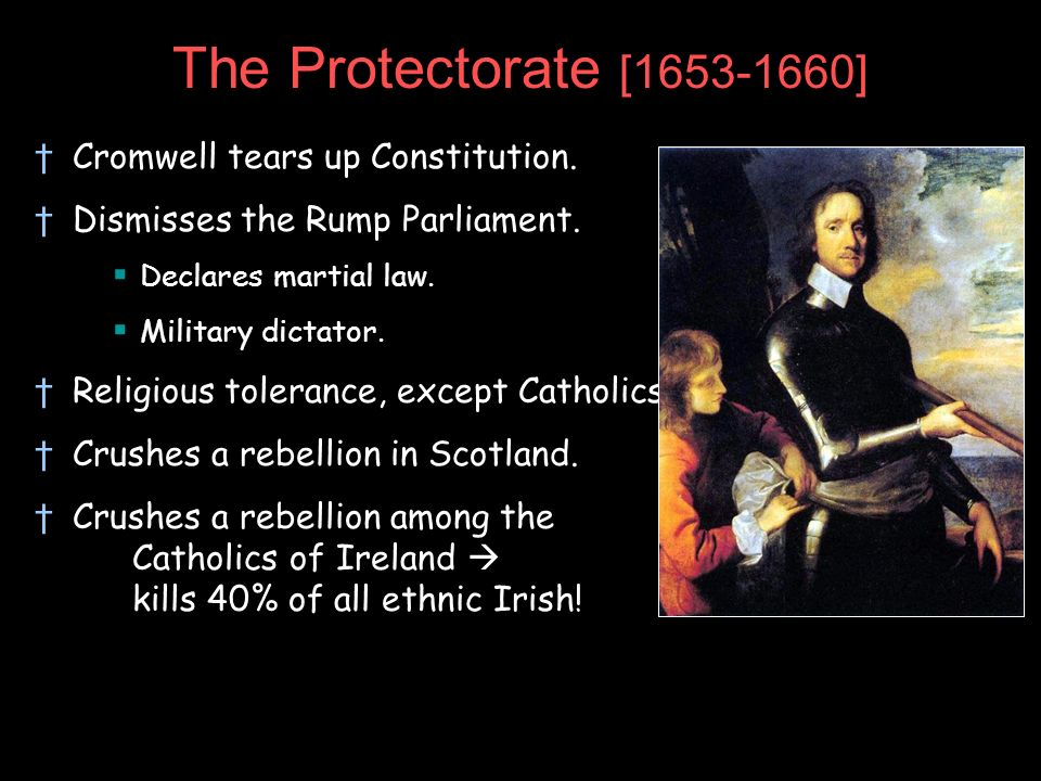 The Protectorate [1653-1660] Cromwell tears up Constitution.
